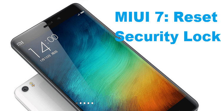 MIUI 7 reset security lock on Xiaomi mobiles