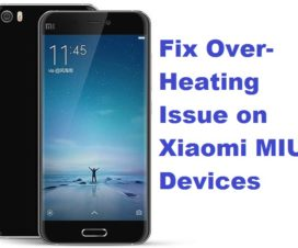 Xiaomi over heating issue MIUI 7/8