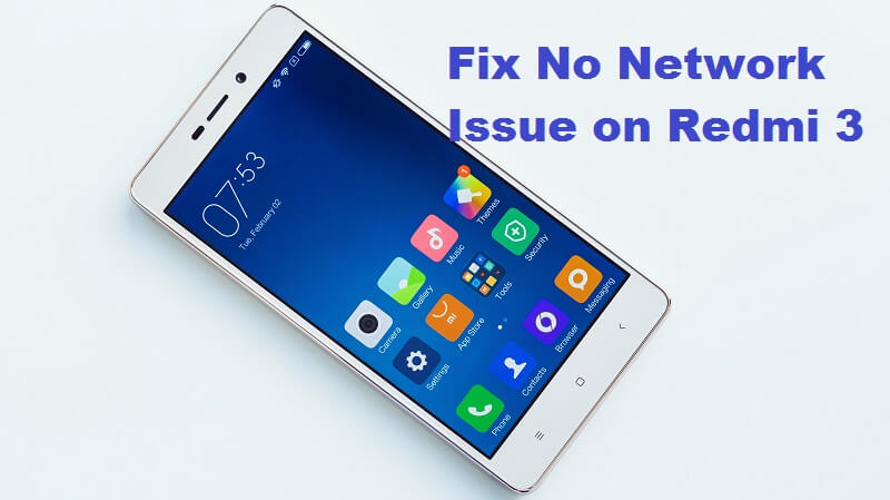 Xiaomi Redmi 3 no network issue