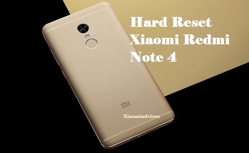 Download Mi 5 Mi 5s Mi Note 2 And Redmi Note 4 Stock: How To Hard Reset Xiaomi Redmi Note 4