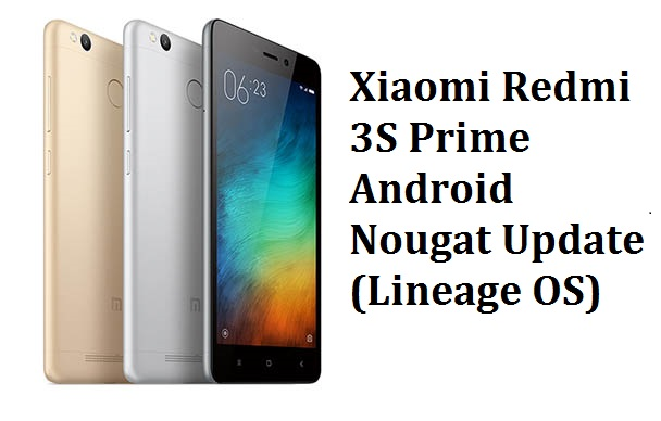 Install Android Nougat 7 0 Update For Redmi Note 4: Download Xiaomi Redmi 3S Prime Android Nougat Update