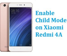 Enable Child Mode in Redmi 4A